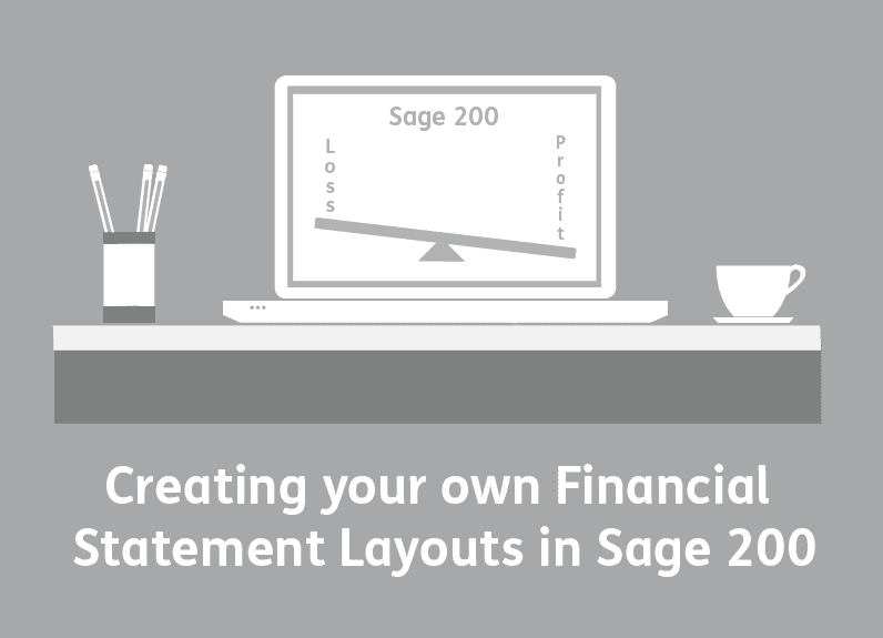 Creating your own Financial Statement Layouts in Sage 200