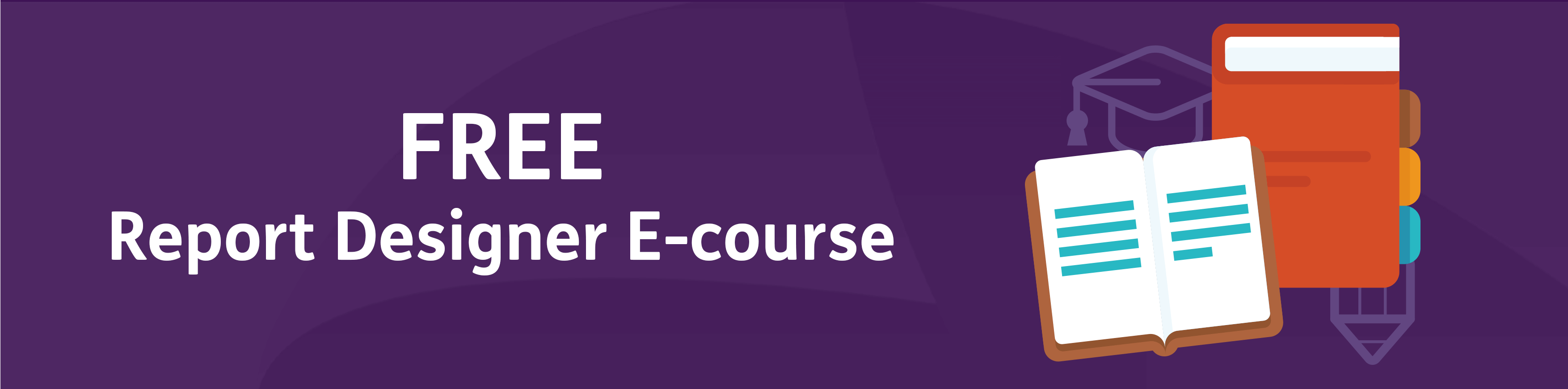 report designer field e-course