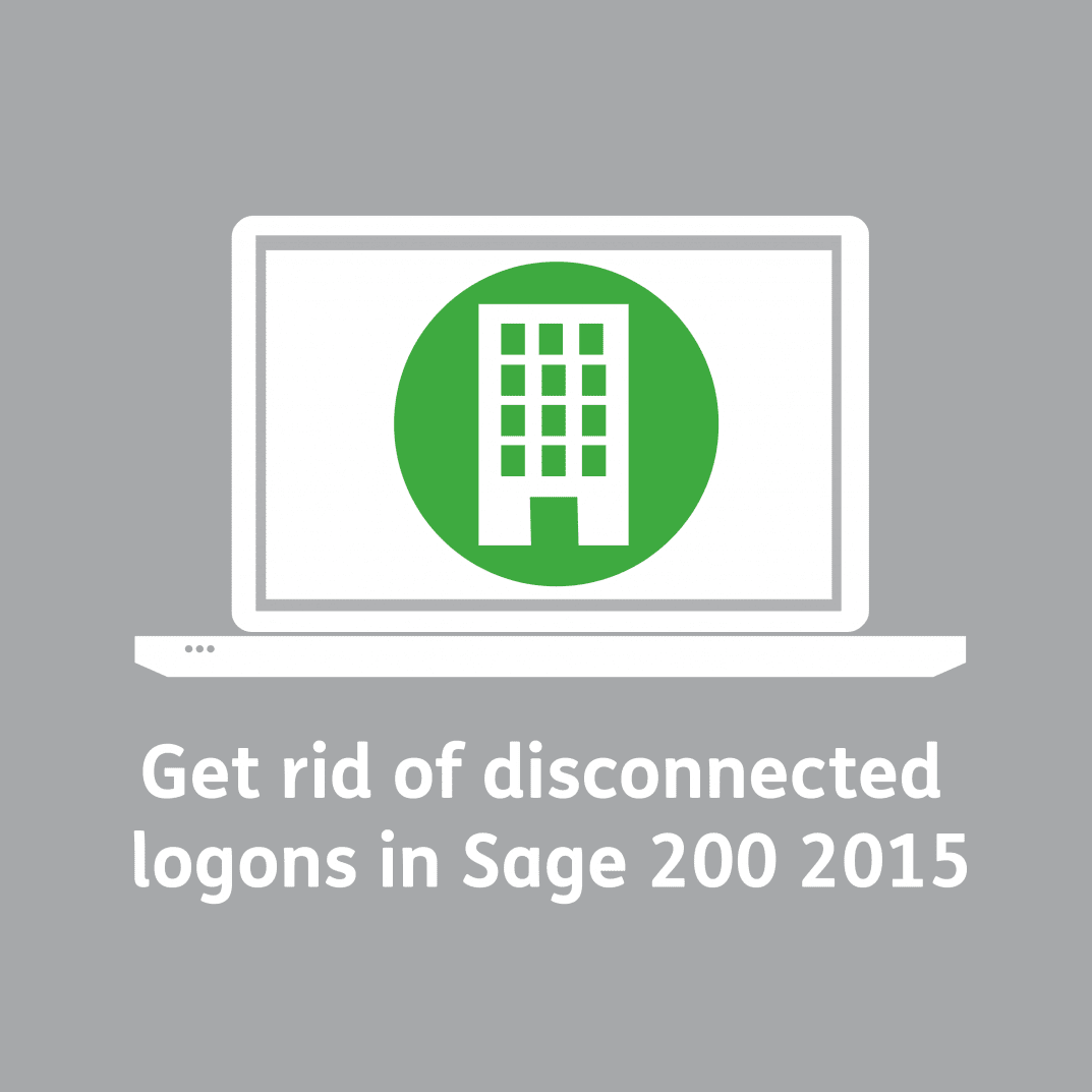Get rid of disconnected logons in Sage 200 2015
