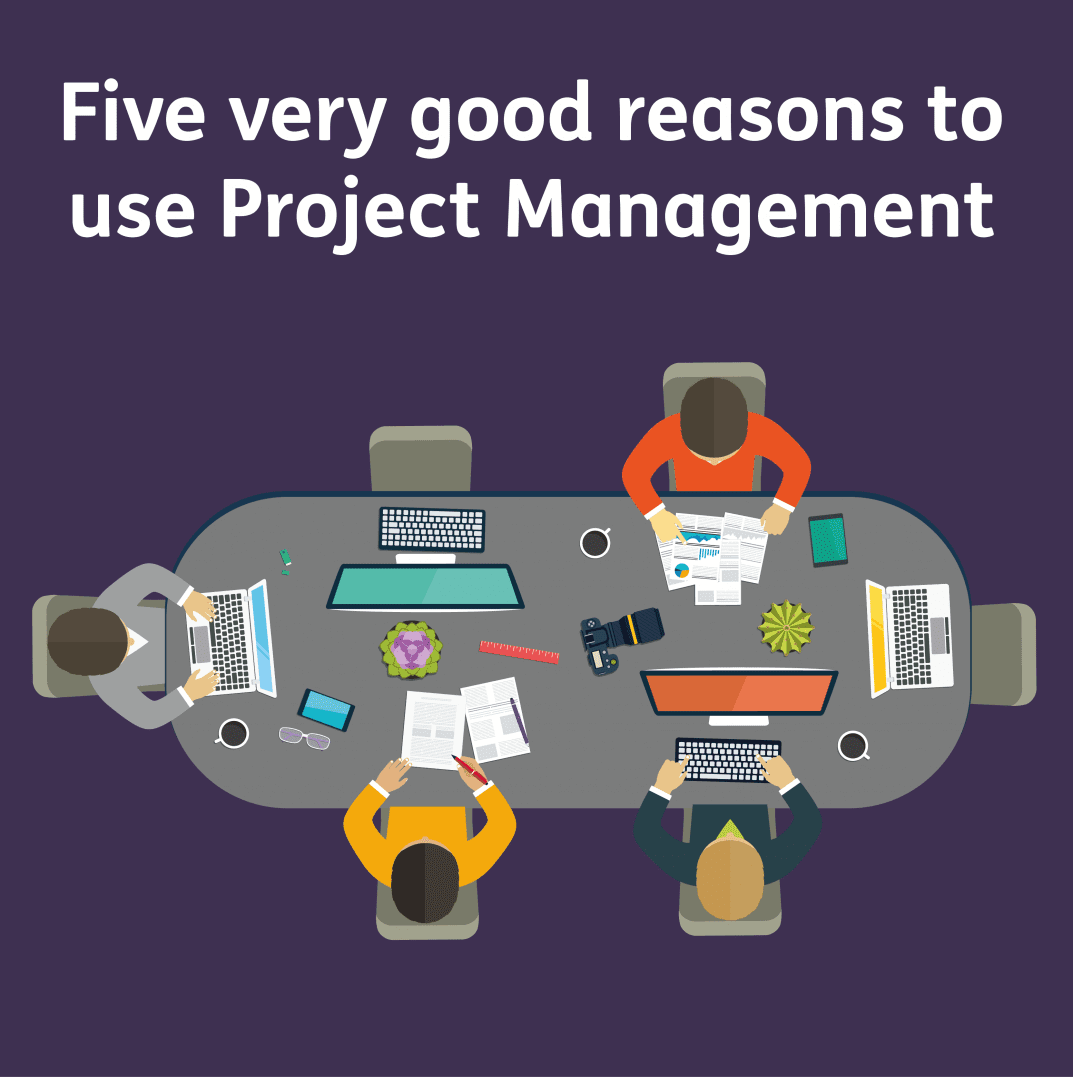 5 very good reasons to use project management