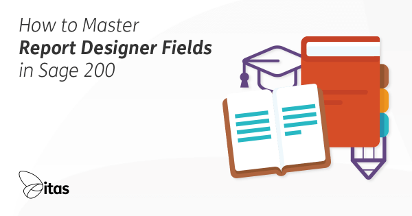 How to Master Report Designer Fields in Sage 200