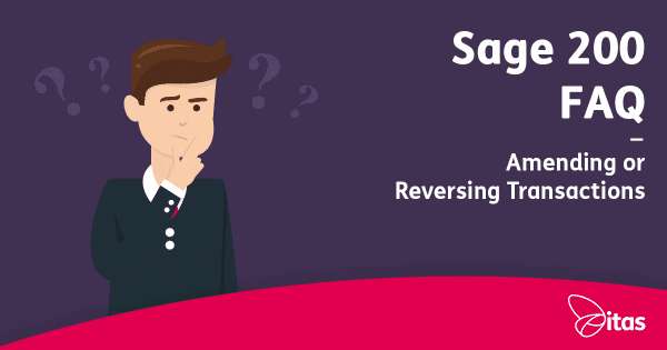Amending or Reversing Transactions in Sage 200 - FAQ
