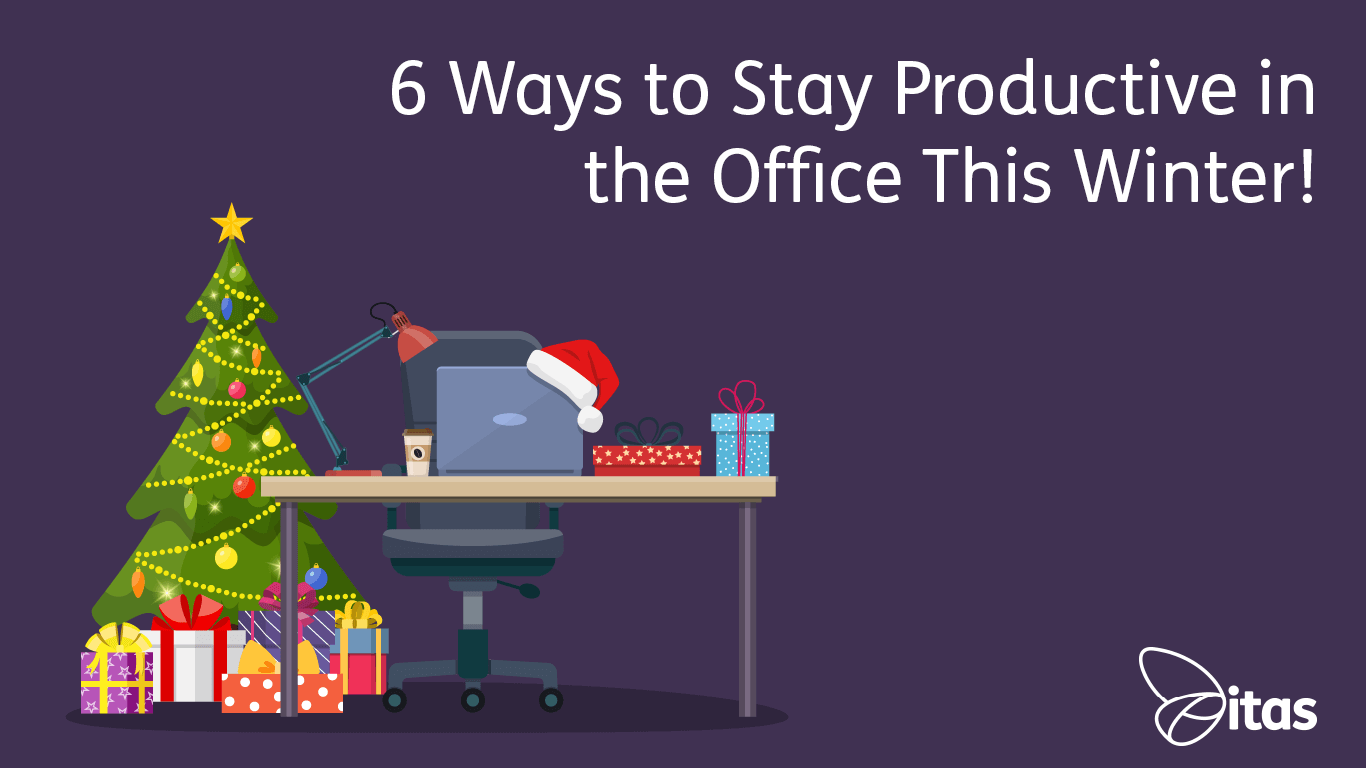 6 Ways to Stay Productive in the Office This Winter!
