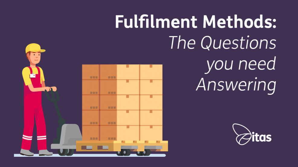 Fulfilment Methods: The Questions you need Answering