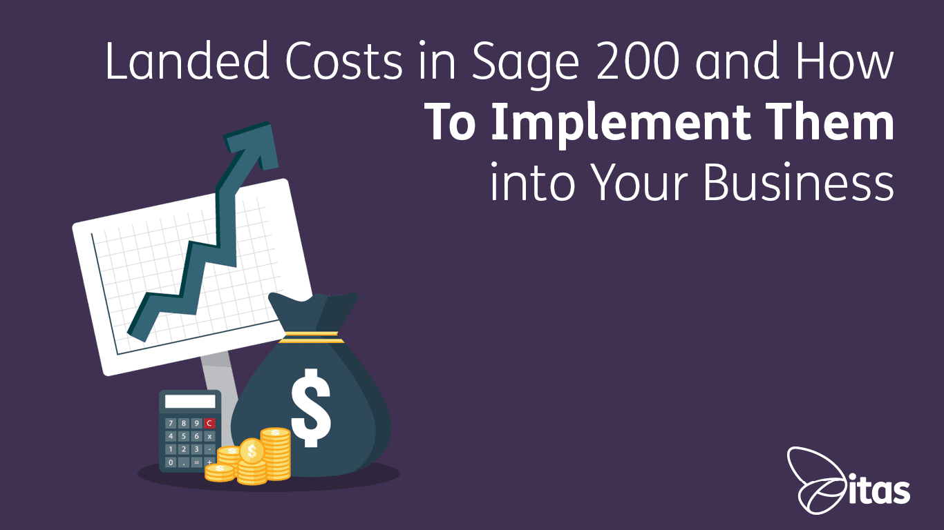 Landed Costs in Sage 200cloud and how to Implement them into your Business