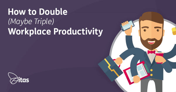 How to Double (Maybe Triple) Workplace Productivity
