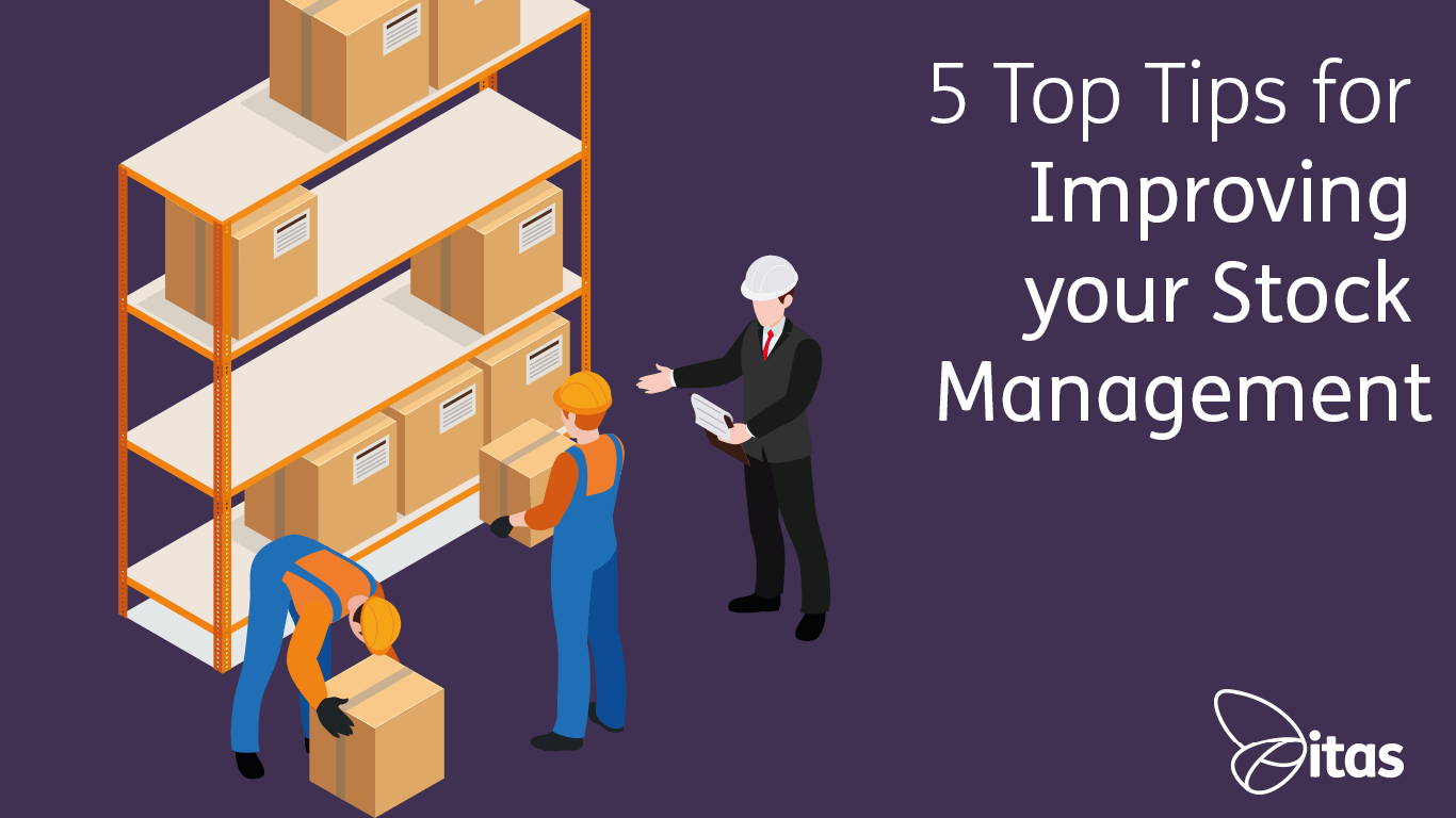 5 Top Tips for Improving your Stock Management