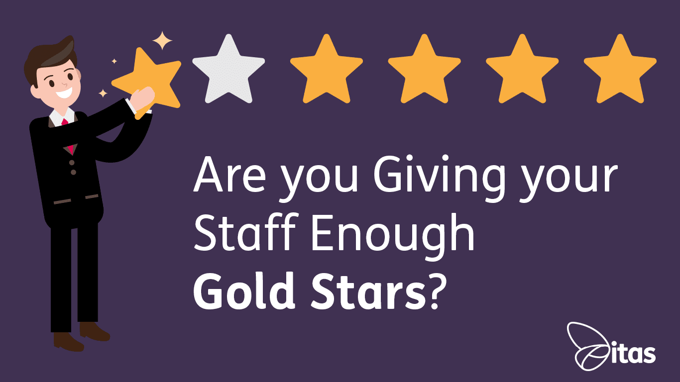 Are you giving your staff enough Gold Stars?