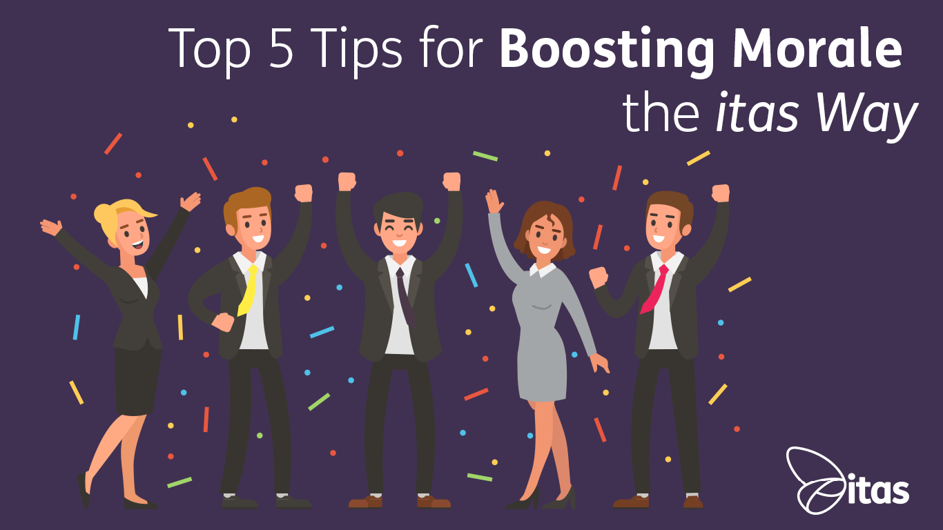 Top 5 Tips for Boosting Morale the itas Way