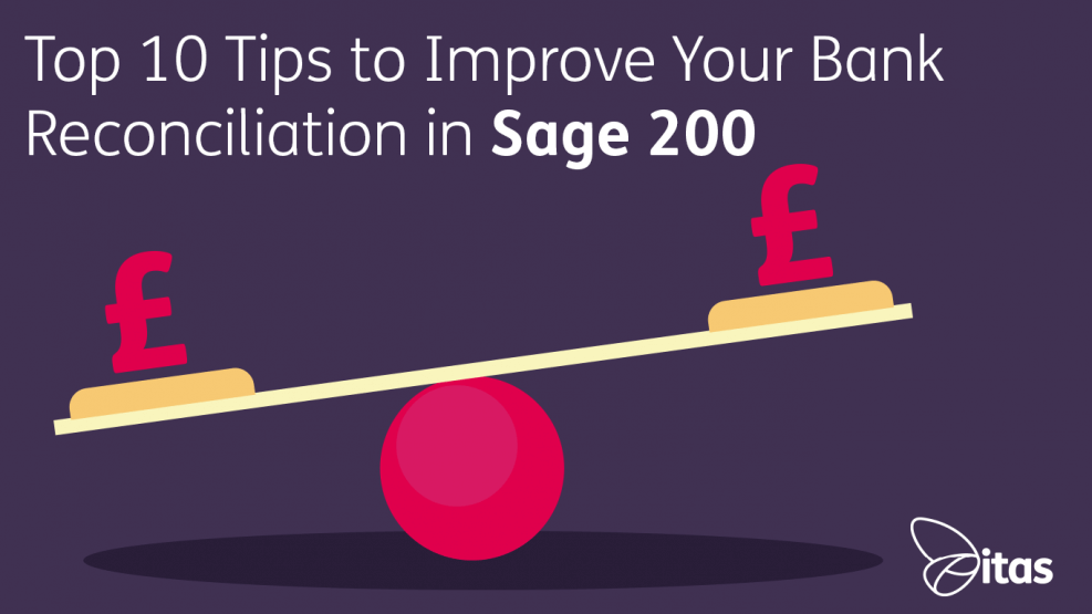 top 10 tips to improve your bank reconciliation in sage 200 itas