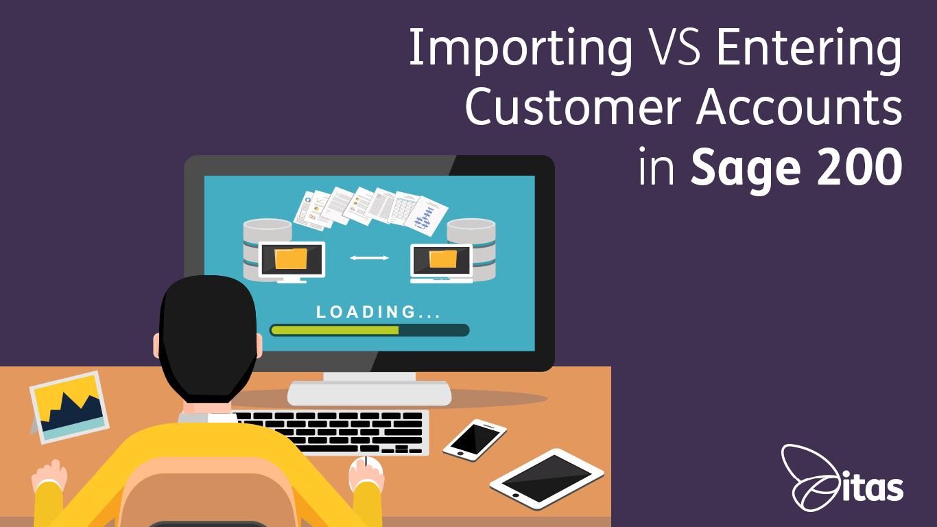 Importing vs Entering Customer Accounts in Sage 200