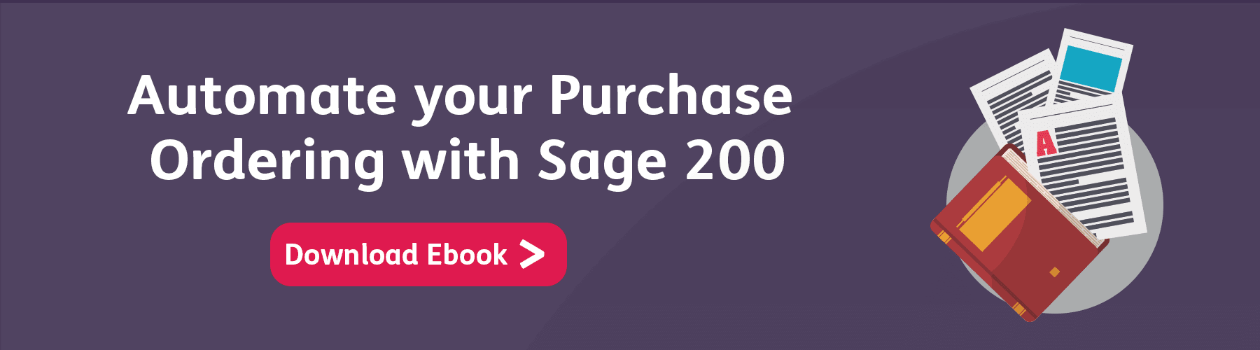Stay in Control of Your Purchase Order Process with Sage 200 - Sage UK