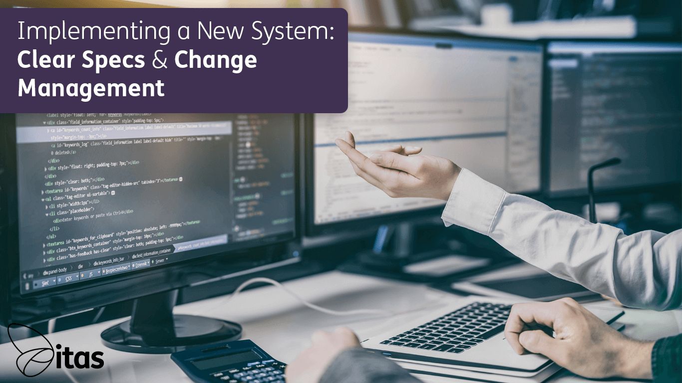Implementing a New System: Clear Specs & Change Management