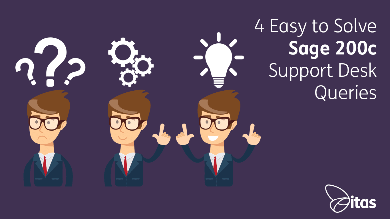 4 Easy to Solve Sage 200c Support Desk Queries
