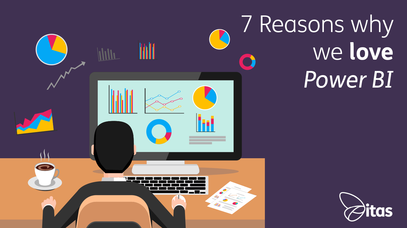 7 Reasons why we love Power BI