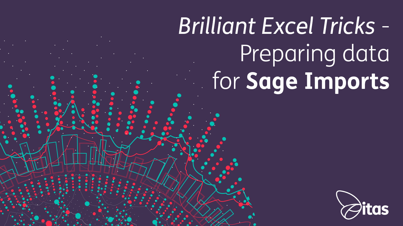 Brilliant Excel Tricks - Preparing data for Sage Imports