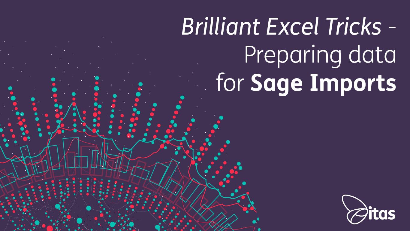 Brilliant Excel Tricks - Preparing data for Sage Imports