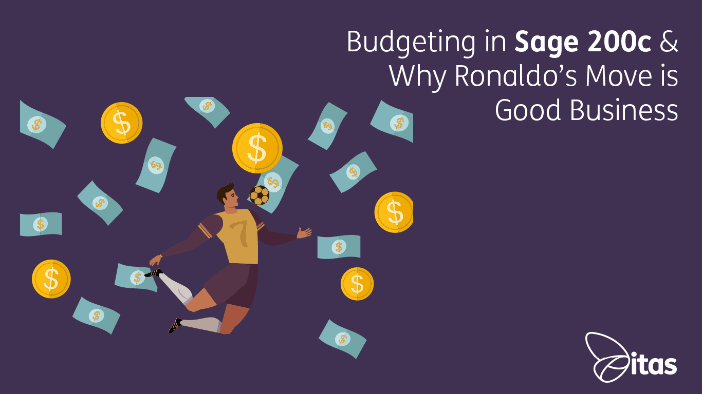 Budgeting in Sage 200c & Why Ronaldo's Move is Good Business