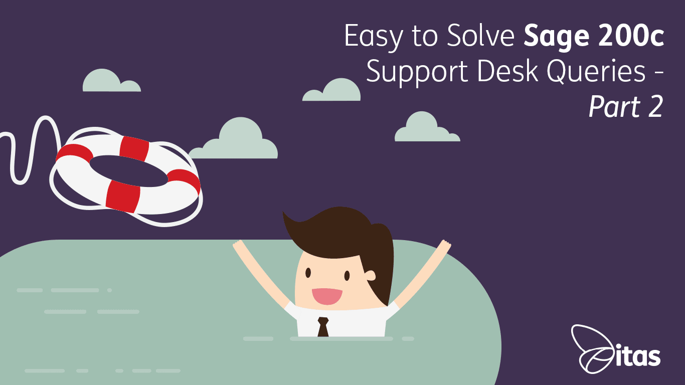 Easy to Solve Sage 200c Support Desk Queries - Part 2