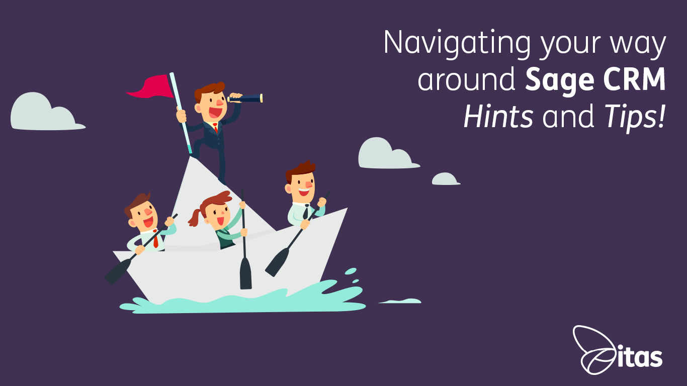 Navigating your way around Sage CRM - Hints and Tips!
