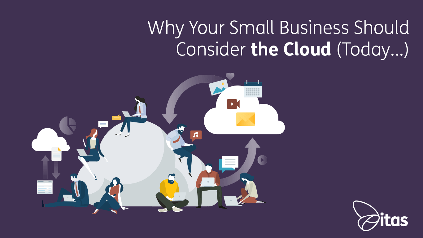 Why Your Small Business Should Consider the Cloud (Today...)