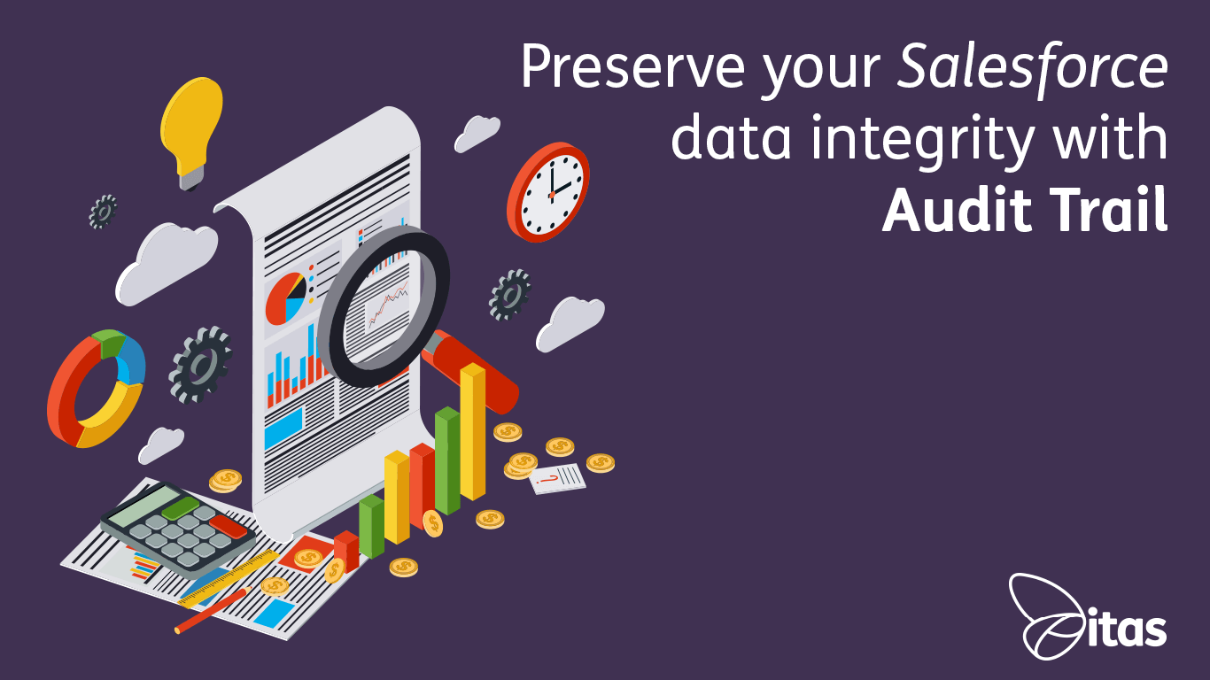 Preserve your Salesforce data integrity with Audit Trail
