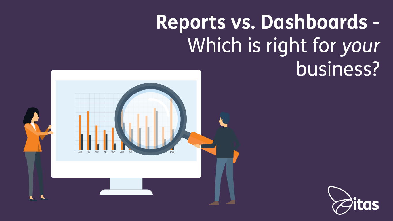 Reports vs. Dashboards - Which is right for your business?