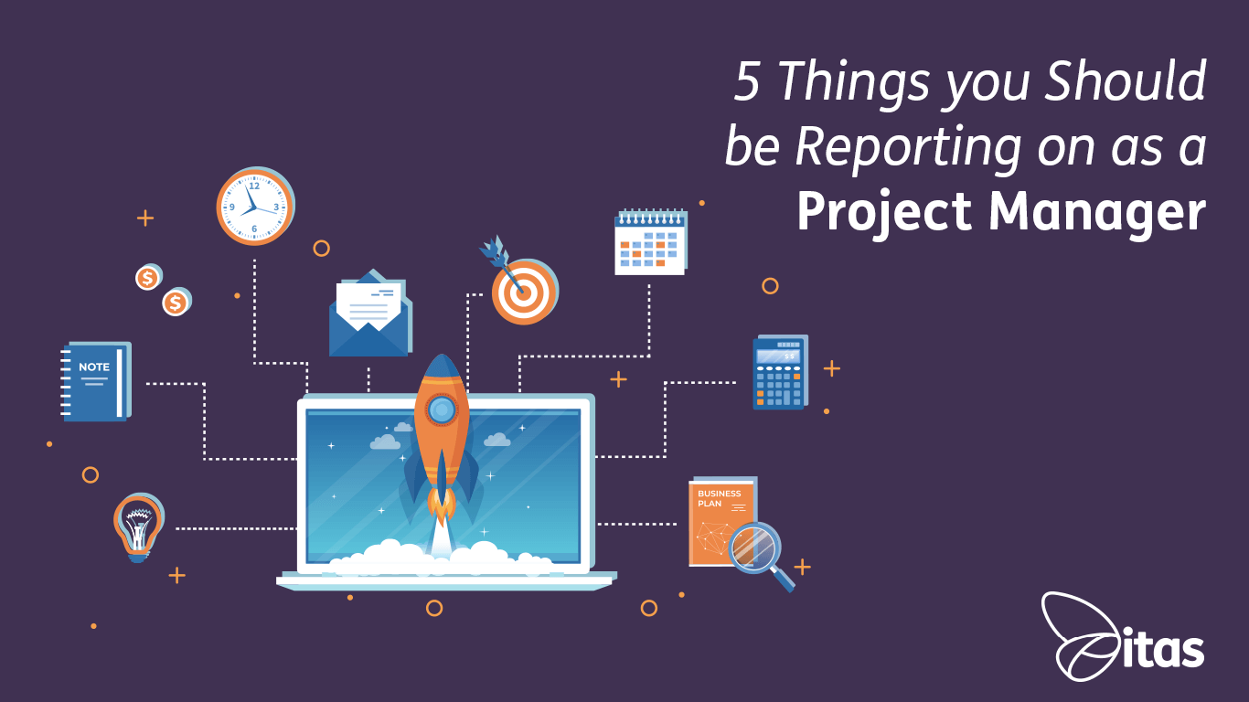 5 Things you Should be Reporting on as a Project Manager
