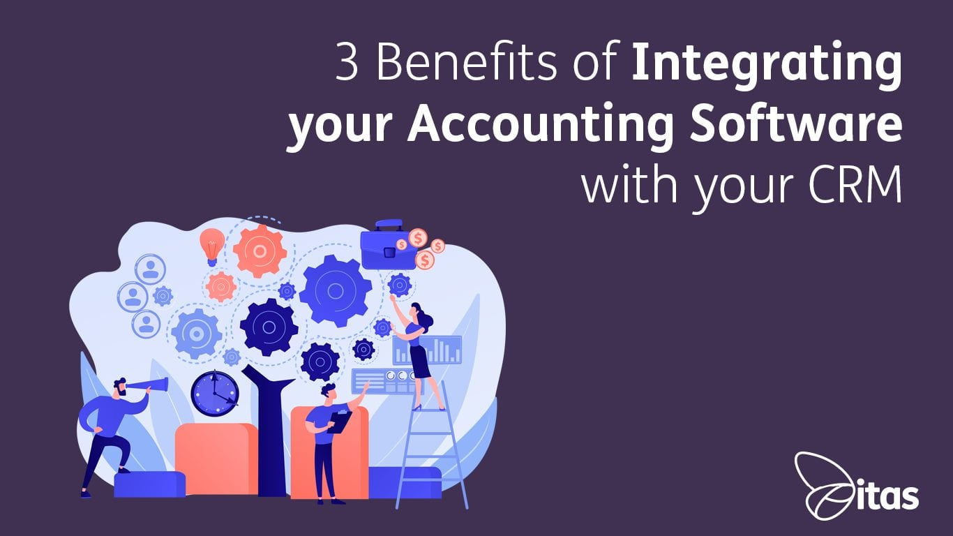 3 Benefits of Integrating your Accounting Software with your CRM
