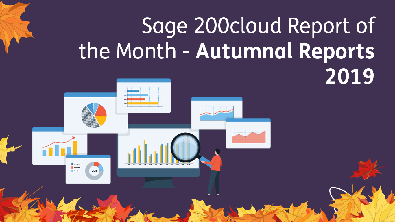 Sage 200cloud Report of the Month – Autumnal Reports 2019!